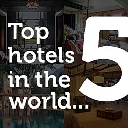 Top 5 Hotels in the World | Soak&Sleep