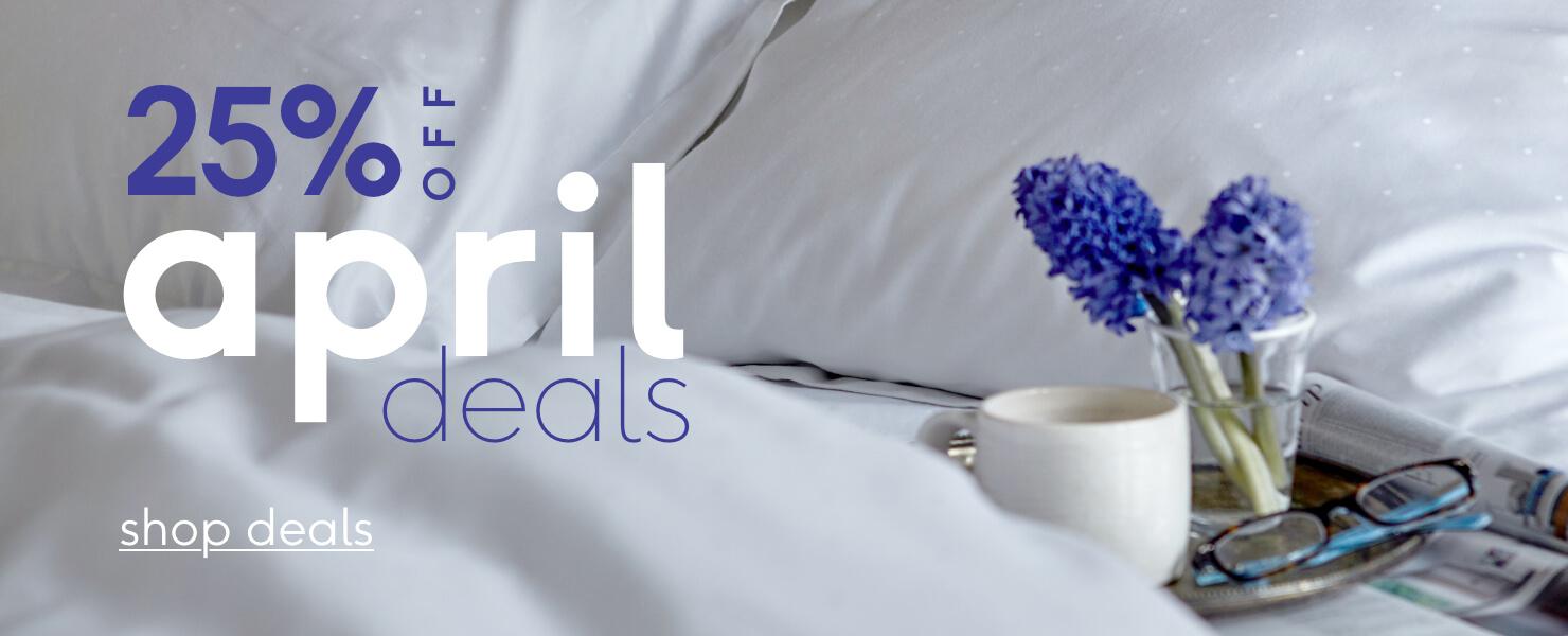 Shop April Deals - 25% Off